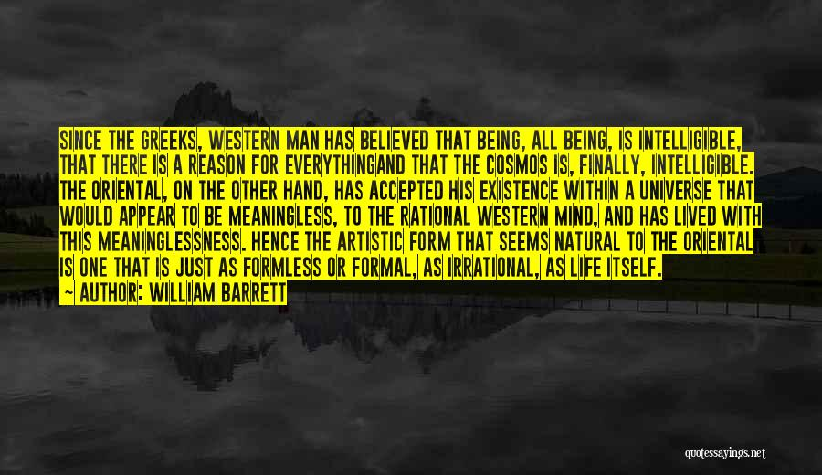 A Meaningless Life Quotes By William Barrett