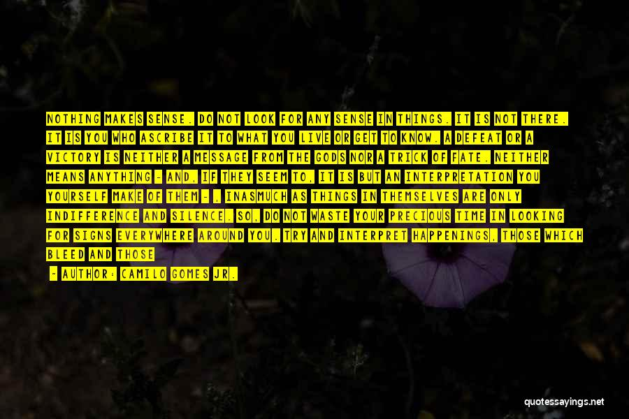 A Message Quotes By Camilo Gomes Jr.