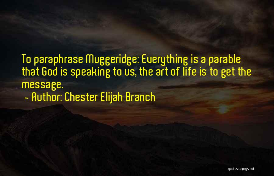 A Message Quotes By Chester Elijah Branch