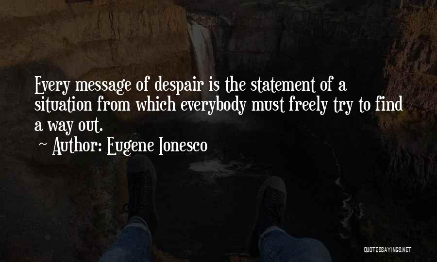 A Message Quotes By Eugene Ionesco
