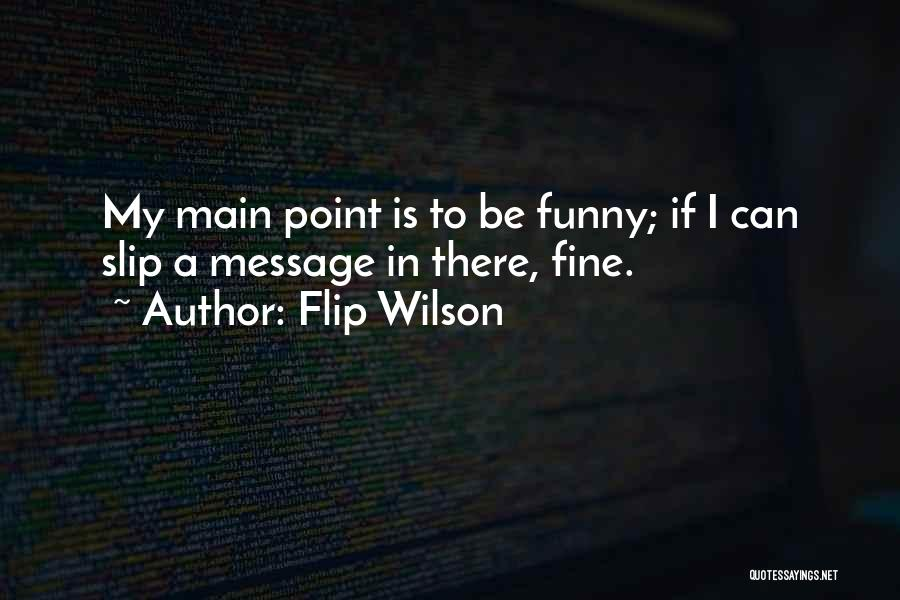 A Message Quotes By Flip Wilson