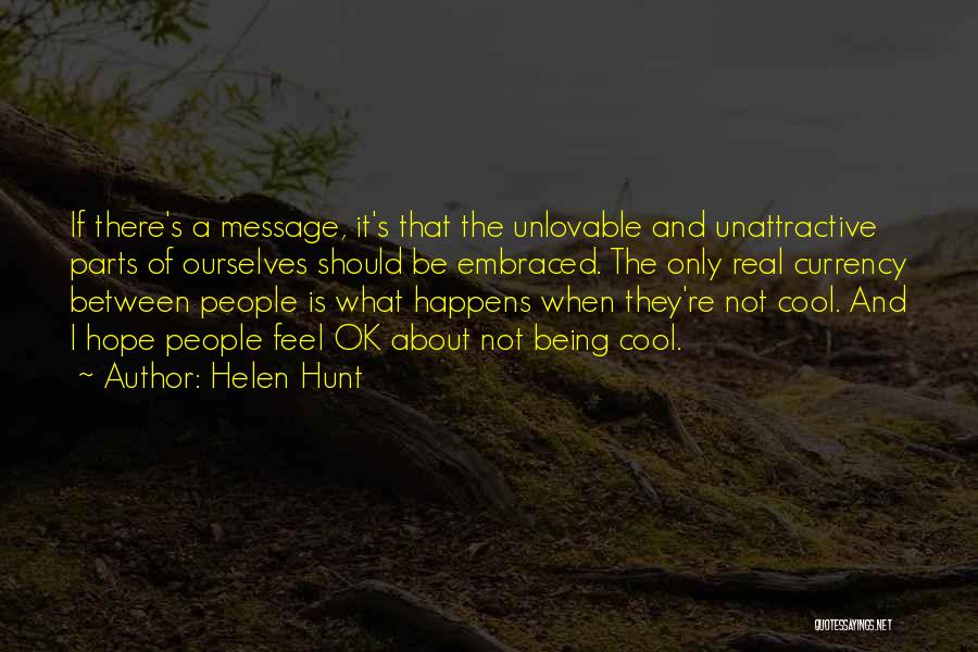 A Message Quotes By Helen Hunt