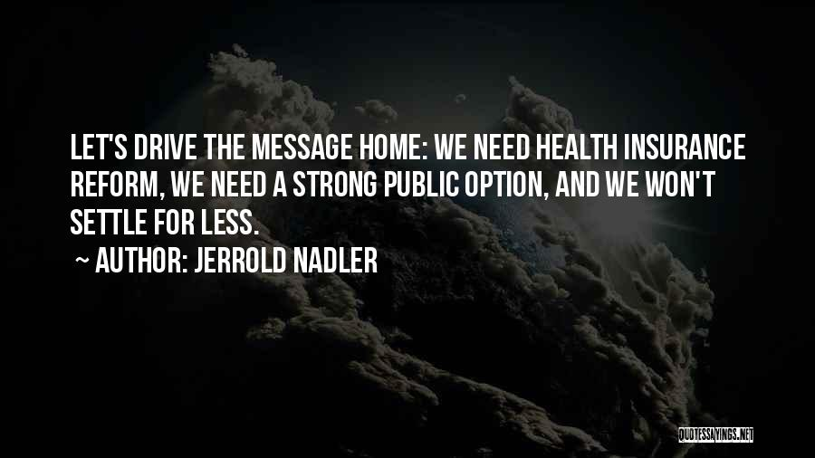 A Message Quotes By Jerrold Nadler