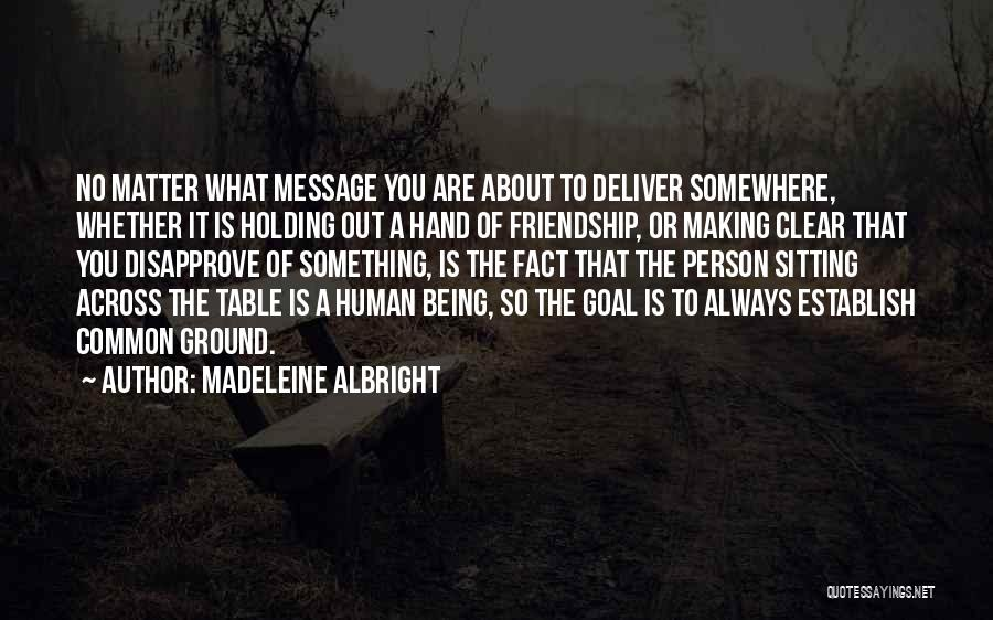A Message Quotes By Madeleine Albright