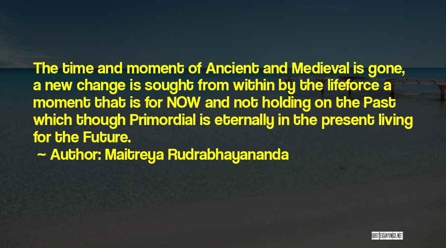 A Message Quotes By Maitreya Rudrabhayananda