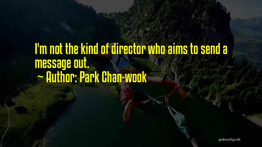 A Message Quotes By Park Chan-wook