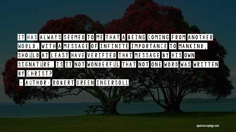 A Message Quotes By Robert Green Ingersoll