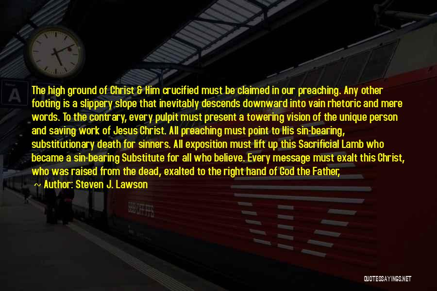 A Message Quotes By Steven J. Lawson