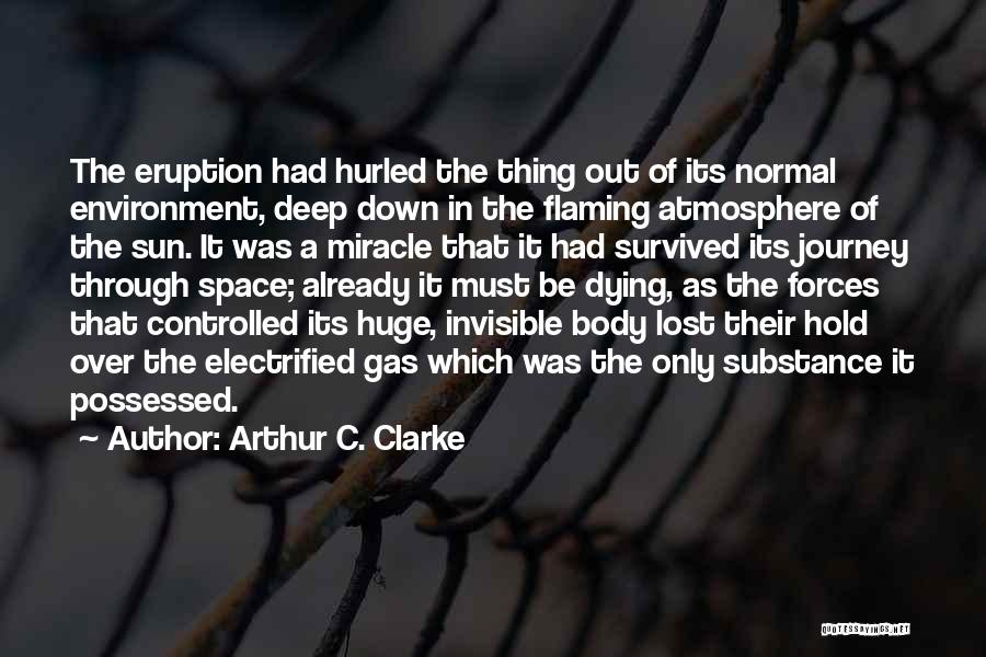 A Miracle Quotes By Arthur C. Clarke