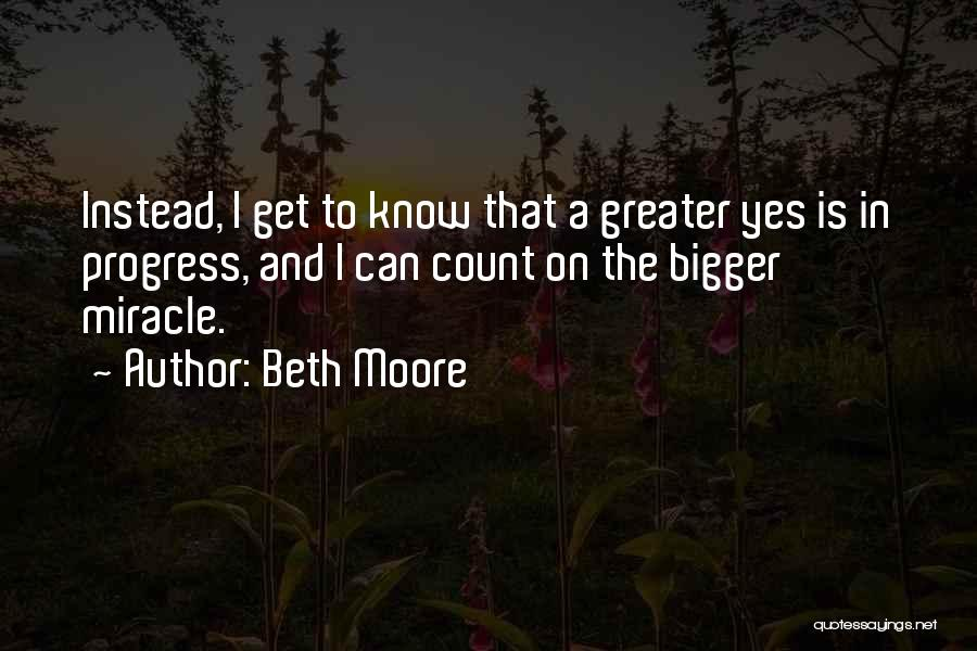 A Miracle Quotes By Beth Moore