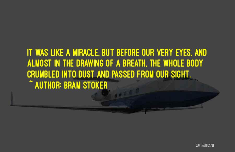 A Miracle Quotes By Bram Stoker