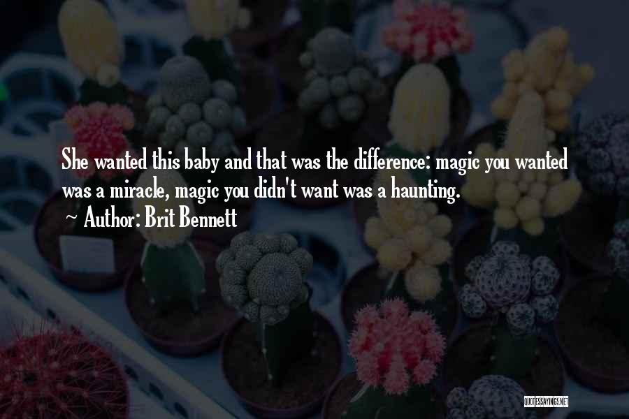 A Miracle Quotes By Brit Bennett