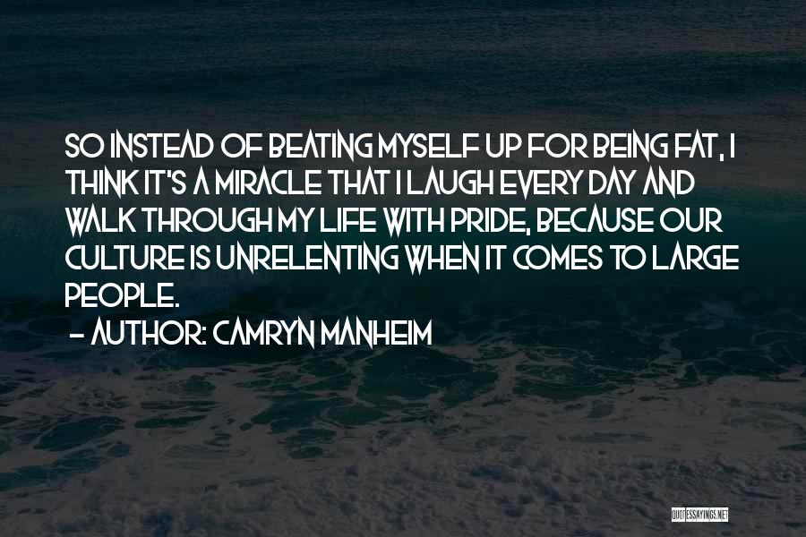 A Miracle Quotes By Camryn Manheim