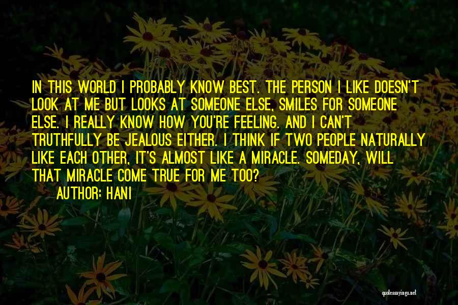 A Miracle Quotes By Hani