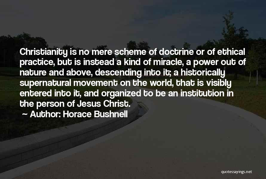 A Miracle Quotes By Horace Bushnell