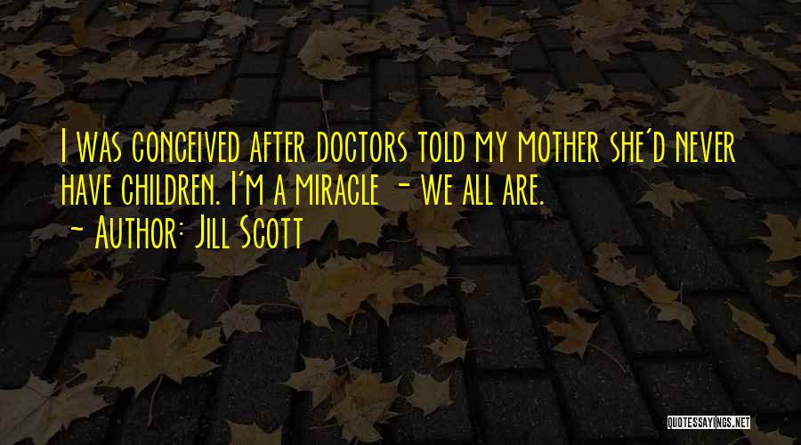 A Miracle Quotes By Jill Scott