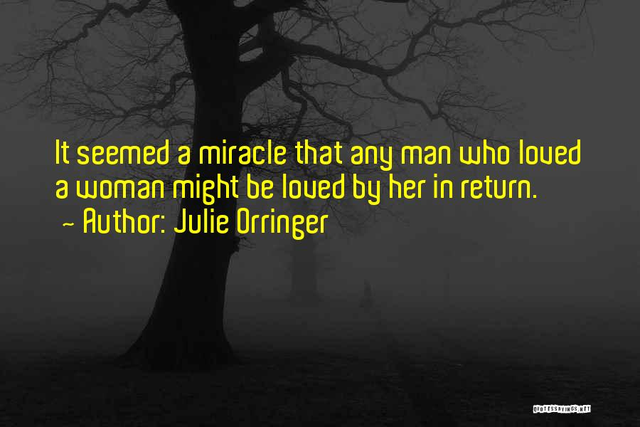 A Miracle Quotes By Julie Orringer