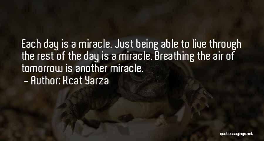 A Miracle Quotes By Kcat Yarza