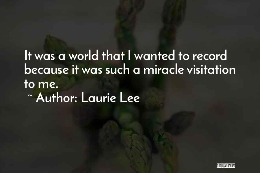 A Miracle Quotes By Laurie Lee