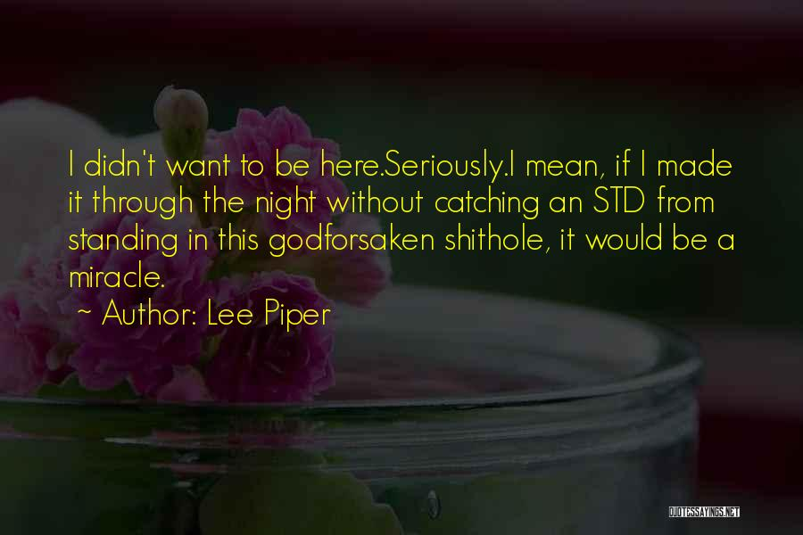 A Miracle Quotes By Lee Piper