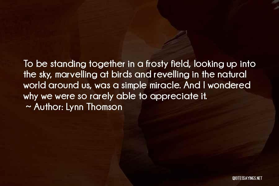 A Miracle Quotes By Lynn Thomson