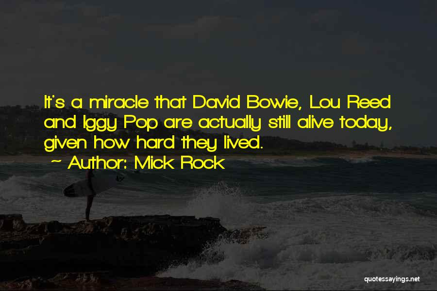 A Miracle Quotes By Mick Rock