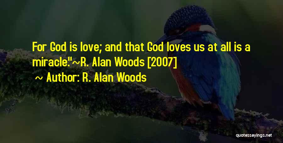 A Miracle Quotes By R. Alan Woods