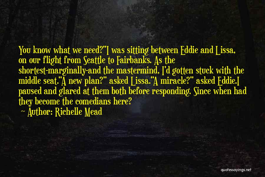 A Miracle Quotes By Richelle Mead