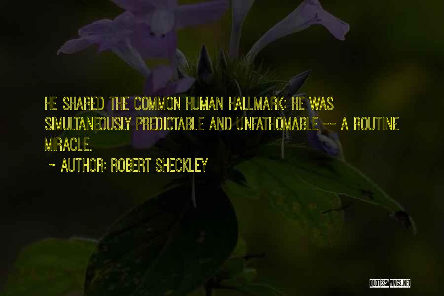A Miracle Quotes By Robert Sheckley