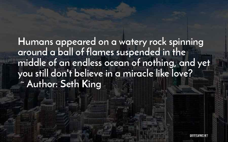 A Miracle Quotes By Seth King