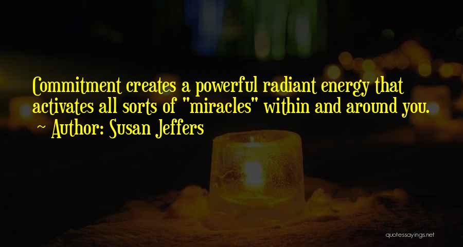 A Miracle Quotes By Susan Jeffers