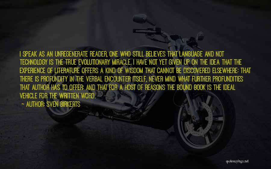 A Miracle Quotes By Sven Birkerts