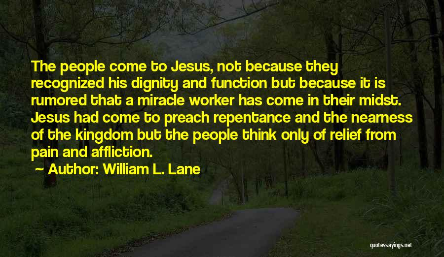A Miracle Quotes By William L. Lane
