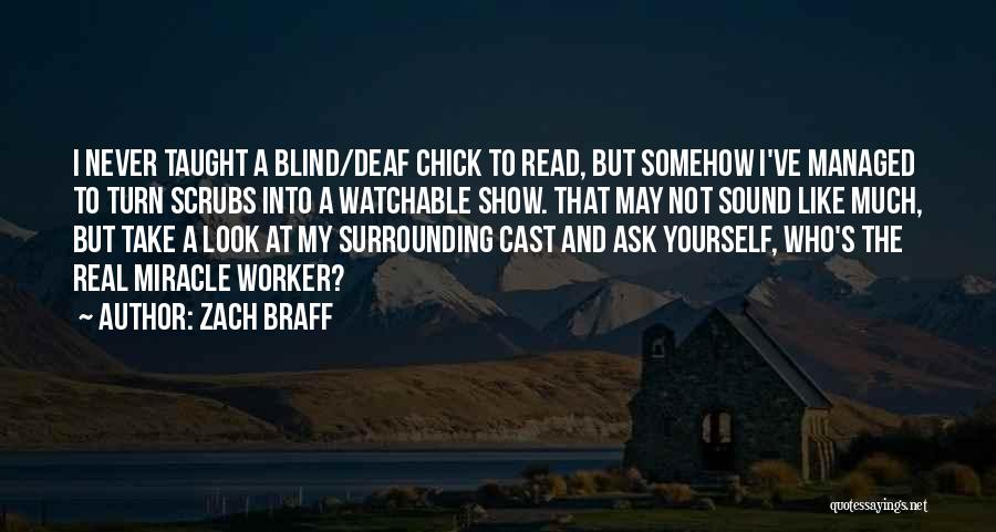 A Miracle Quotes By Zach Braff