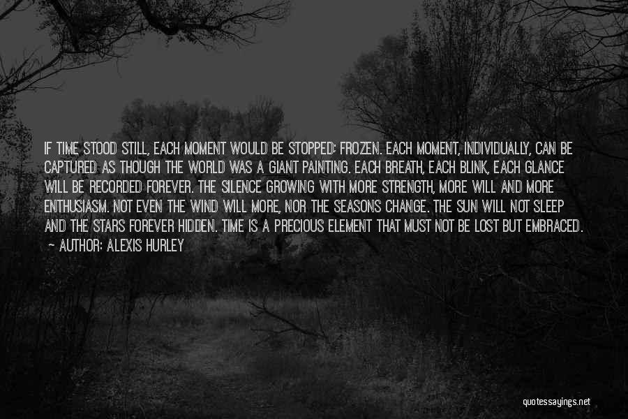 A Moment Captured Quotes By Alexis Hurley