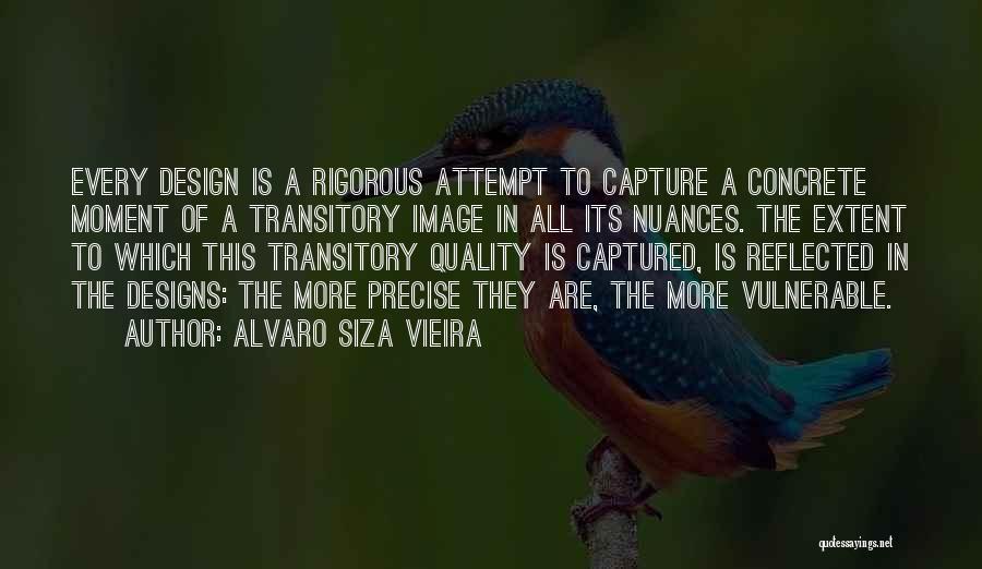 A Moment Captured Quotes By Alvaro Siza Vieira