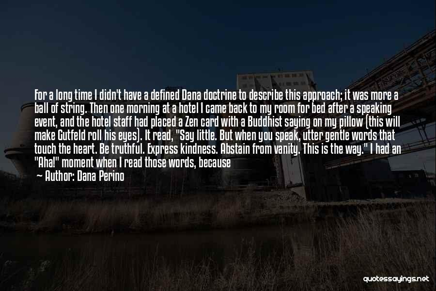 A Moment Captured Quotes By Dana Perino
