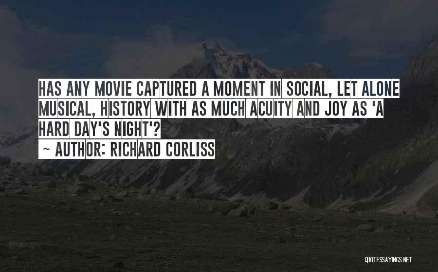 A Moment Captured Quotes By Richard Corliss