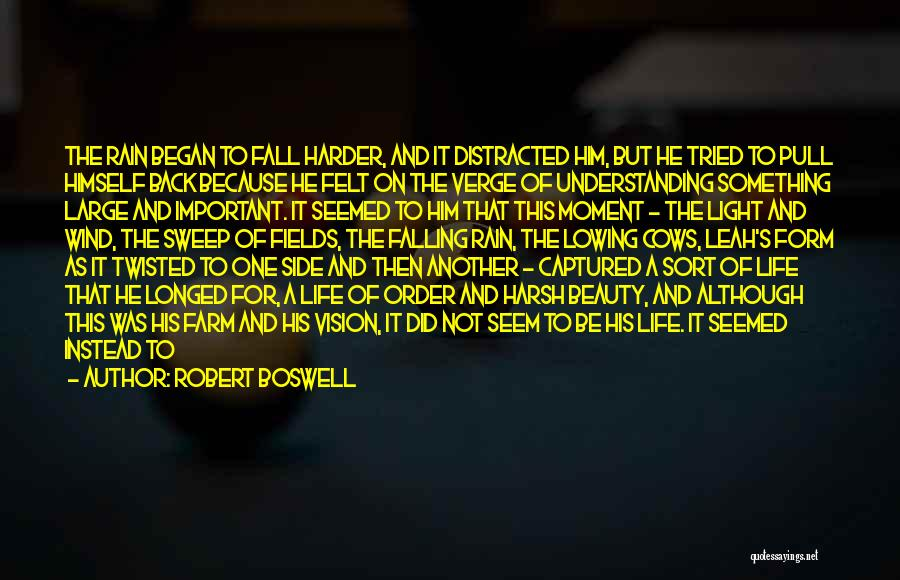 A Moment Captured Quotes By Robert Boswell