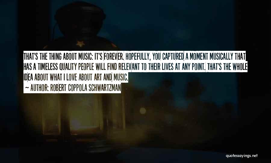 A Moment Captured Quotes By Robert Coppola Schwartzman