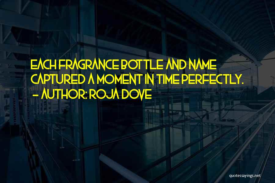 A Moment Captured Quotes By Roja Dove