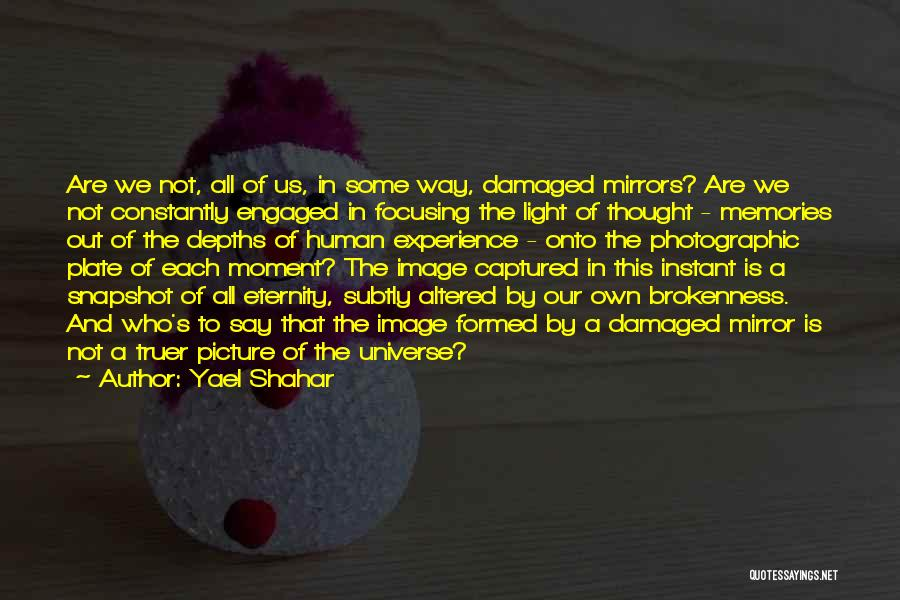 A Moment Captured Quotes By Yael Shahar