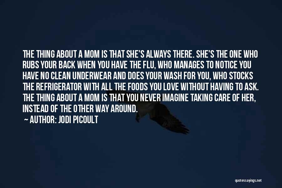 A Mom's Love Quotes By Jodi Picoult