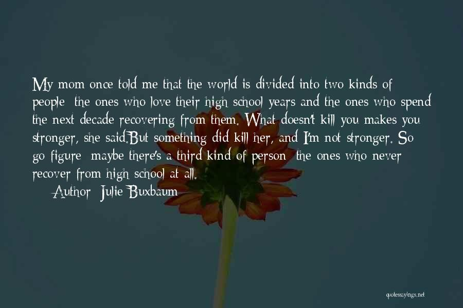 A Mom's Love Quotes By Julie Buxbaum