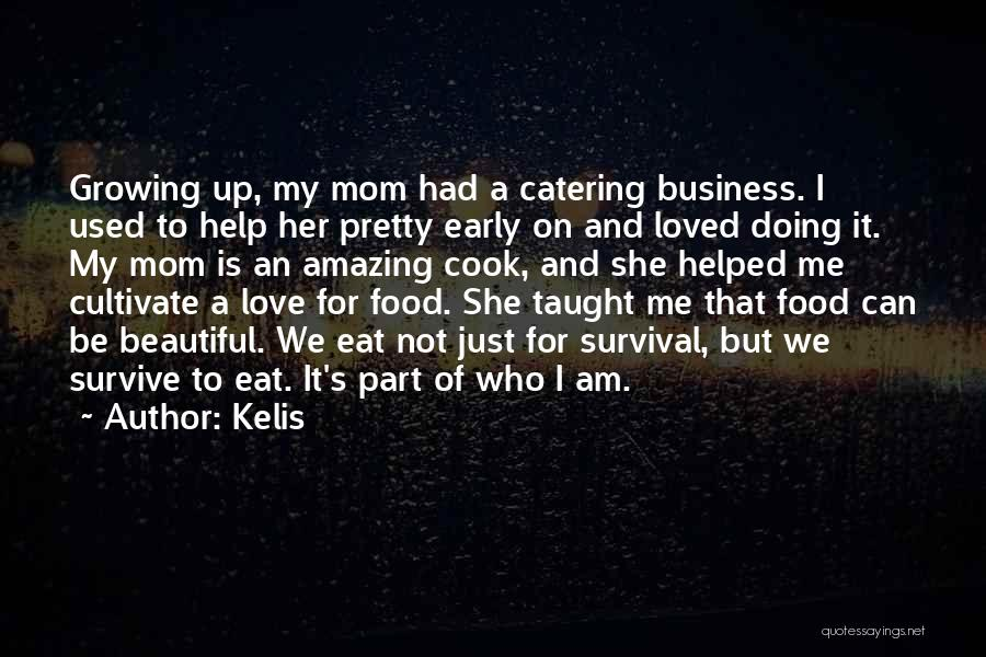 A Mom's Love Quotes By Kelis