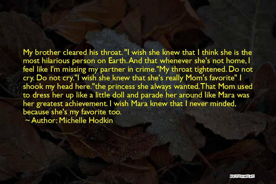 A Mom's Love Quotes By Michelle Hodkin
