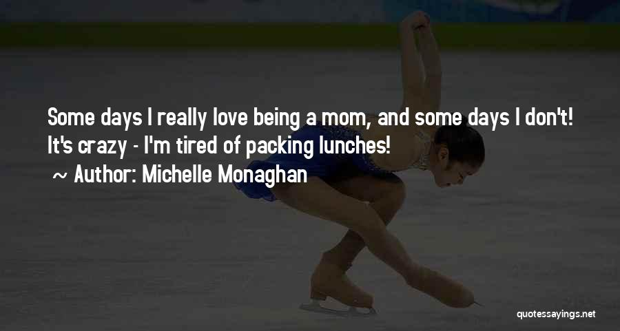 A Mom's Love Quotes By Michelle Monaghan
