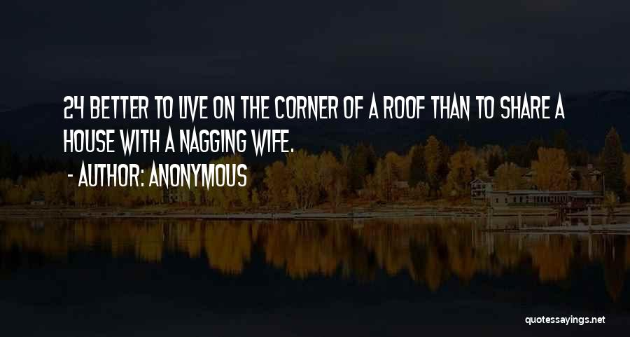A Nagging Wife Quotes By Anonymous