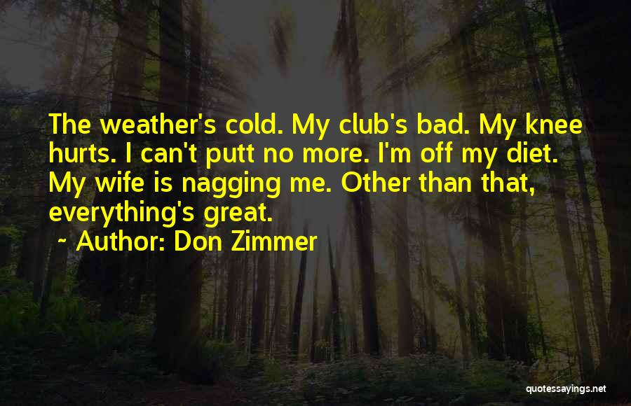 A Nagging Wife Quotes By Don Zimmer