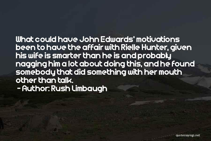 A Nagging Wife Quotes By Rush Limbaugh